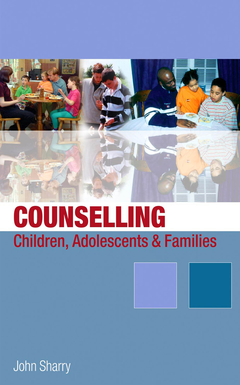 Counselling Children,  Adolescents and Families A Strengths-Based Approach