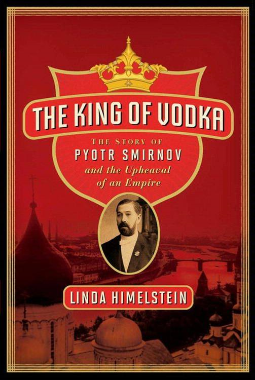 The King of Vodka By: Linda Himelstein