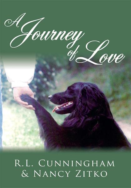 A Journey of Love By: R.L. Cunningham & Nancy Zitko