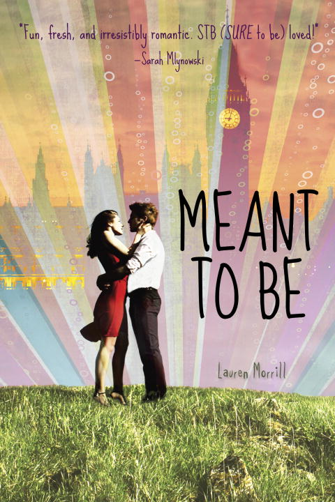 Meant to Be By: Lauren Morrill