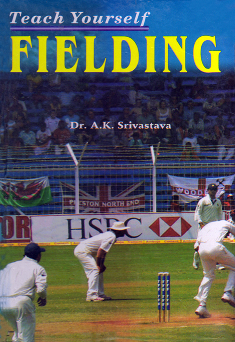 Teach Yourself Fielding By: Dr. A.K. Srivastava