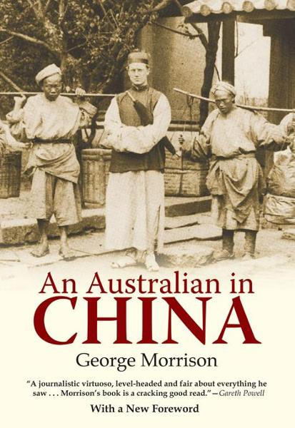 An Australian in China By: Morrison, George