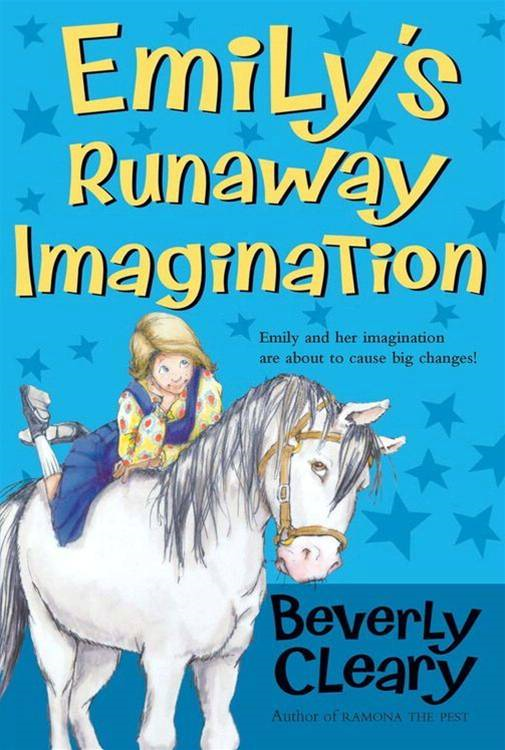 Emily's Runaway Imagination By: Beverly Cleary,Tracy Dockray