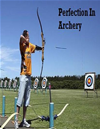 Perfection In Archery