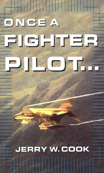Once A Fighter Pilot By: Jerry Cook