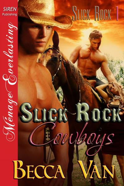 Slick Rock Cowboys By: Becca Van