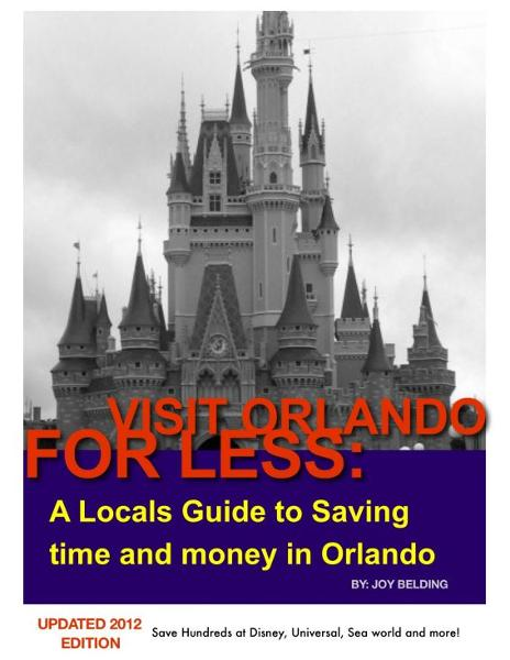 Visit Orlando For Less By: Joy Belding