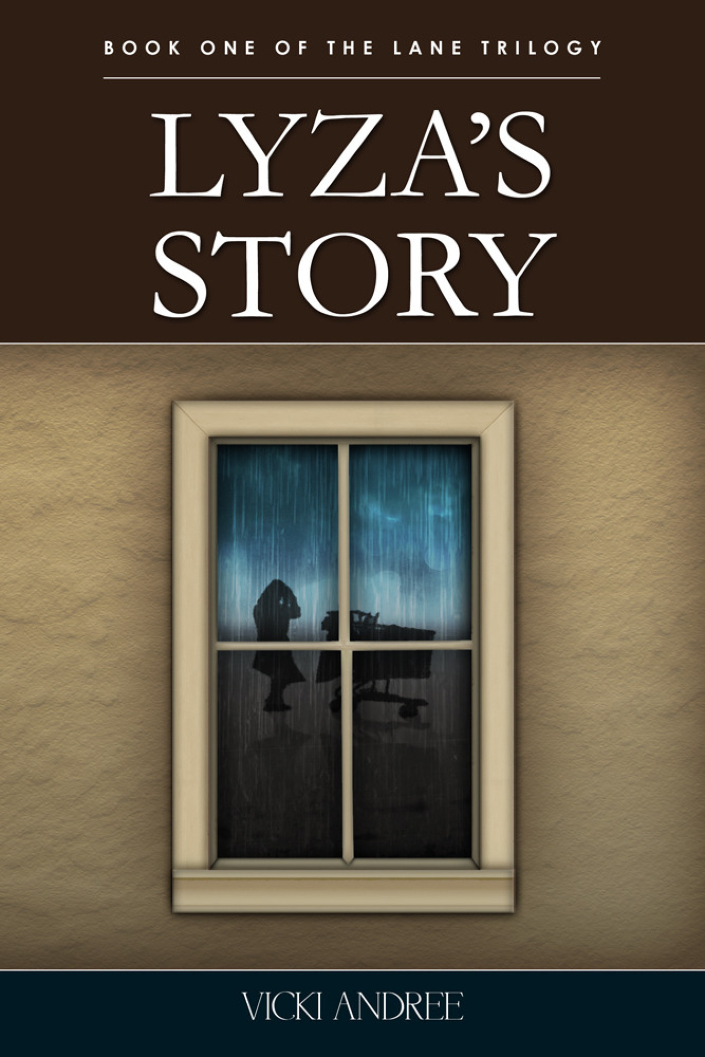 Lyza's Story: Book One of The Lane Trilogy