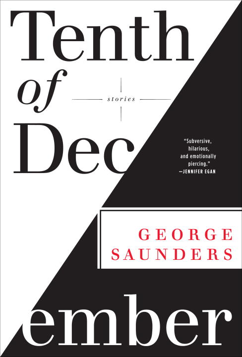 Tenth of December By: George Saunders