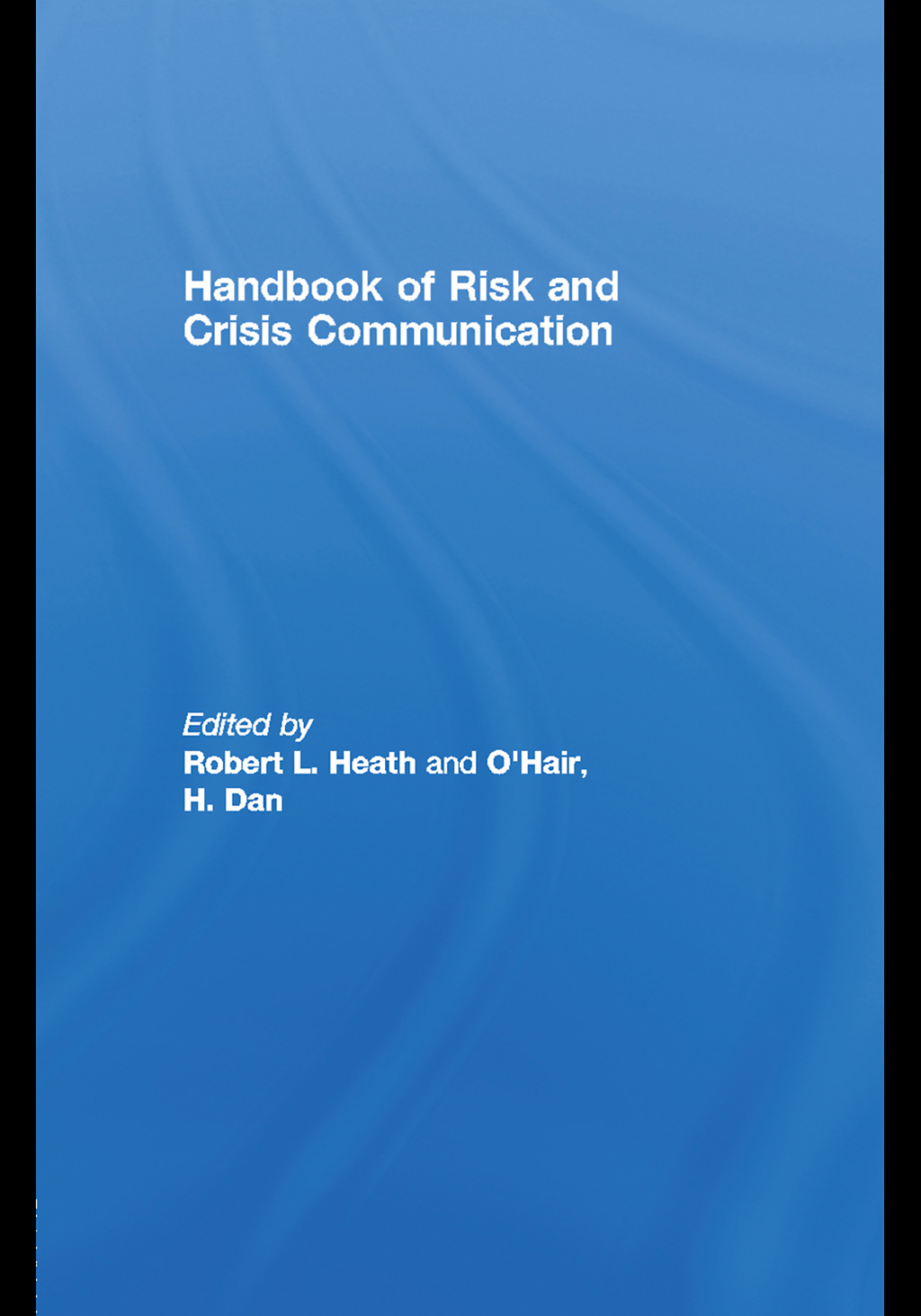 Robert L. Heath  H. Dan O'Hair - Handbook of Risk and Crisis Communication