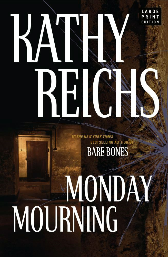 Monday Mourning By: Kathy Reichs