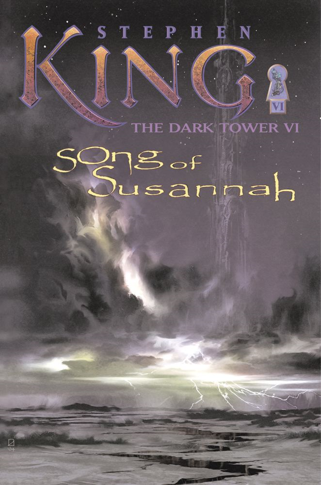 The Dark Tower VI: Song of Susannah By: Stephen King,Darrel Anderson