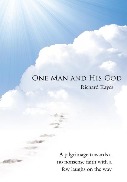 One Man and His God By: Richard Kayes