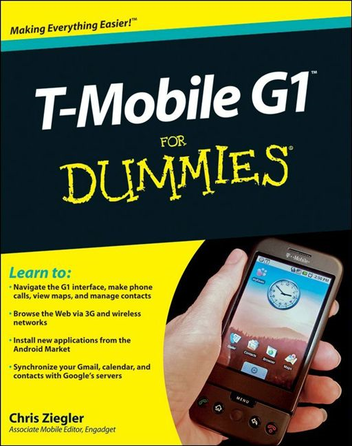 T-Mobile G1 For Dummies By: Chris Ziegler