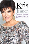 Kris Jenner... And All Things Kardashian: