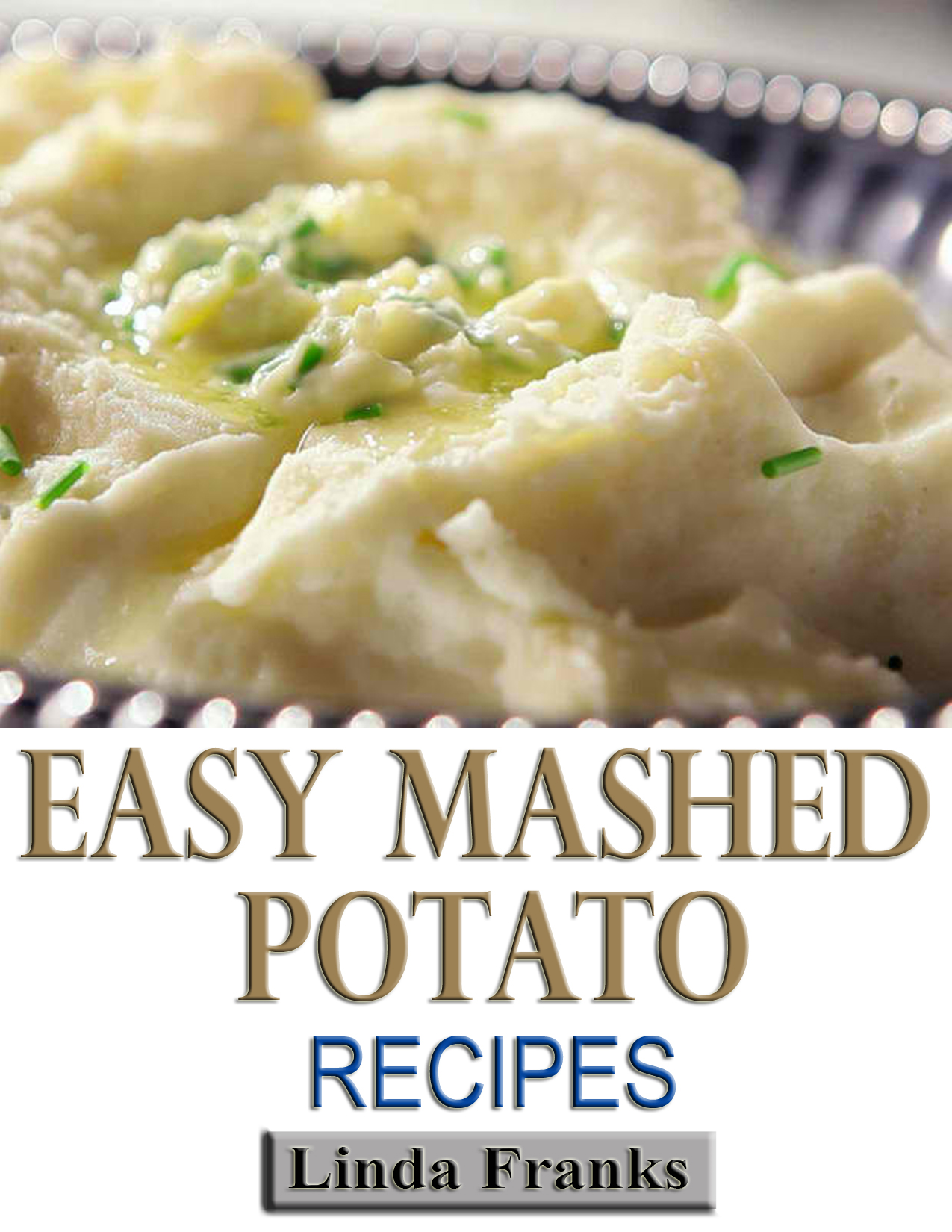 Linda Franks - Easy Mashed Potato Recipes