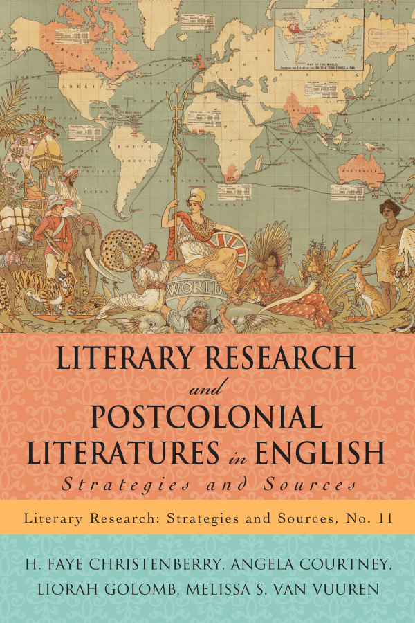 Literary Research and Postcolonial Literatures in English By: Angela Courtney,H. Faye Christenberry,Liorah Golomb,Melissa S. Van Vuuren