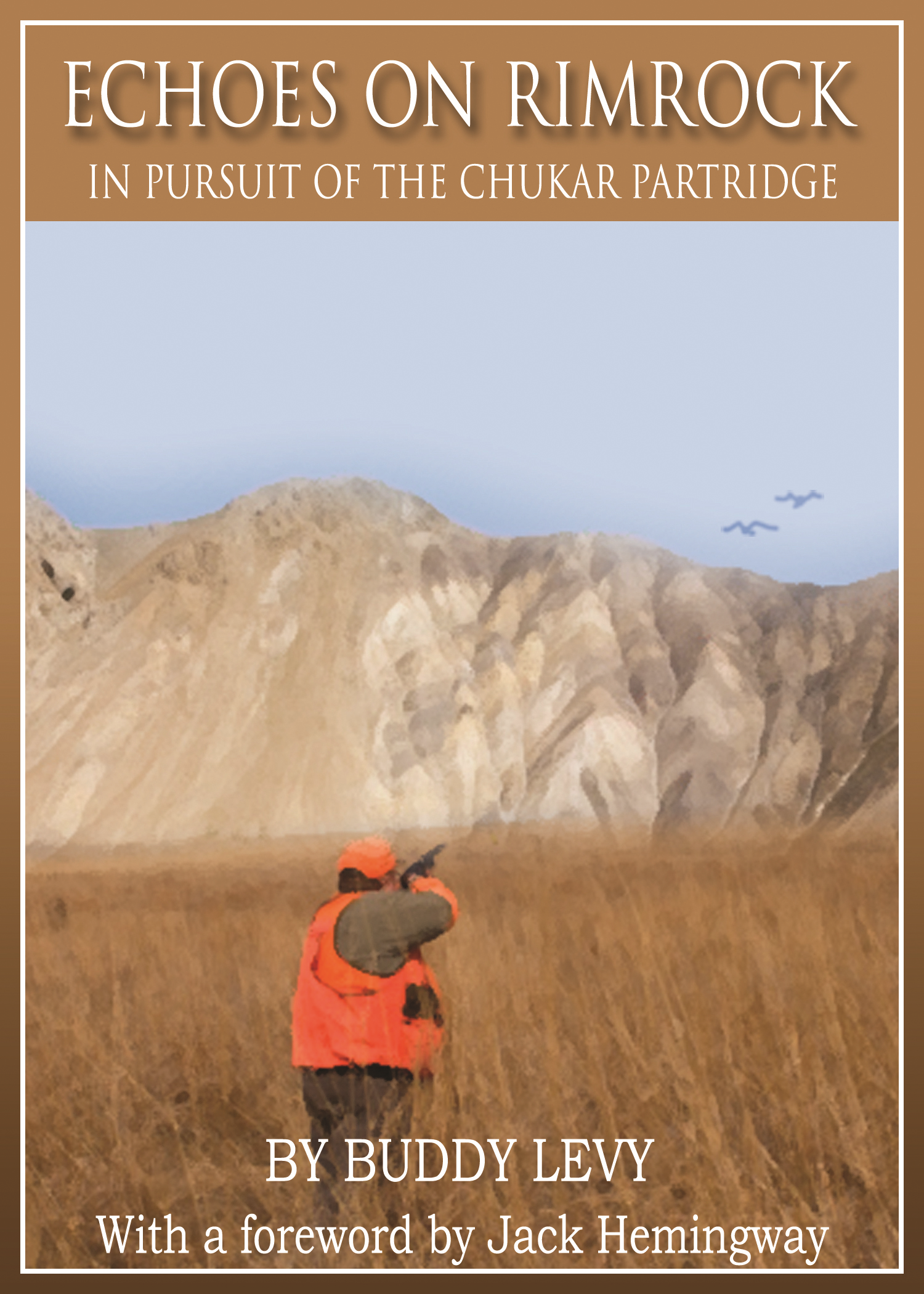 Echoes On Rimrock: In Pursuit Of The Chukar Partridge