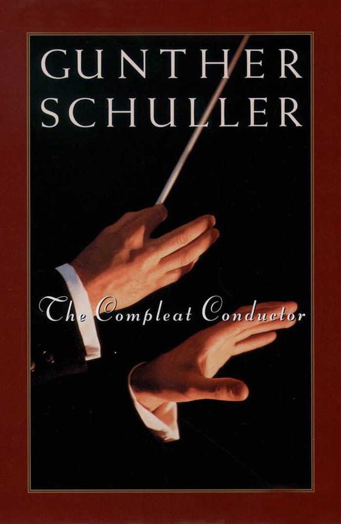The Compleat Conductor By: Gunther Schuller