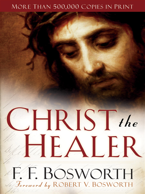 Christ the Healer By: F. F. Bosworth