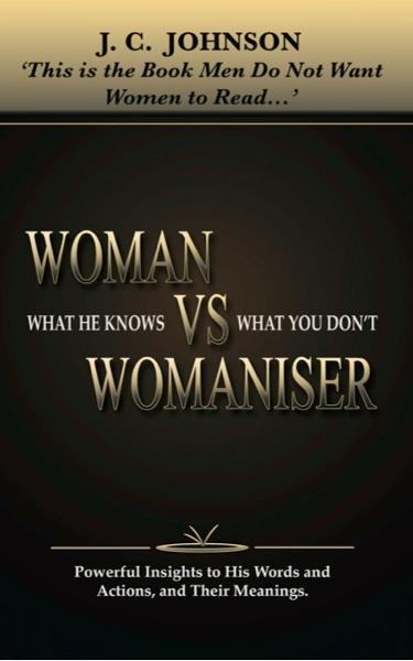 Woman Vs Womaniser By: JC Johnson