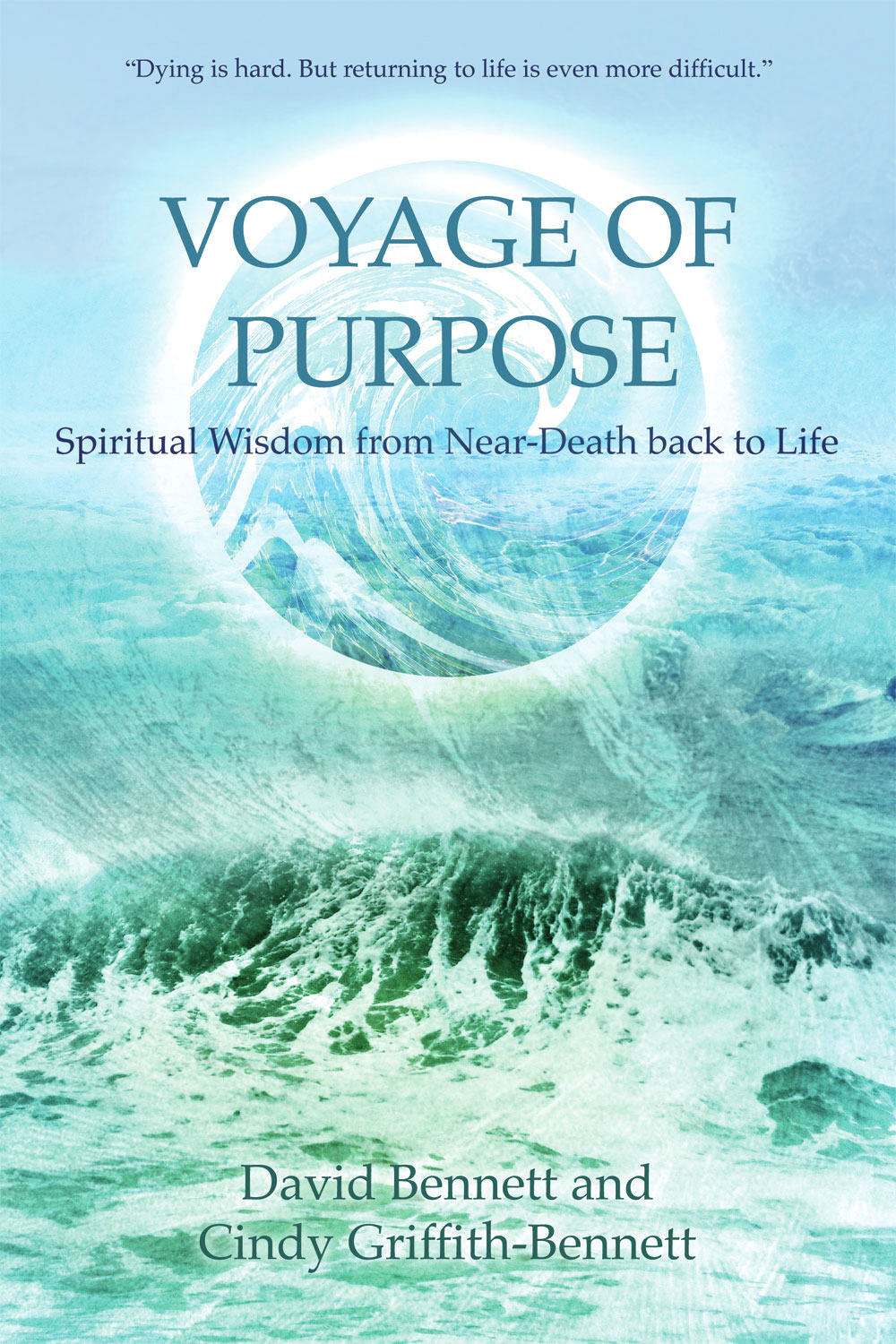 Voyage of Purpose By: Cindy Griffith-Bennett,David Bennett