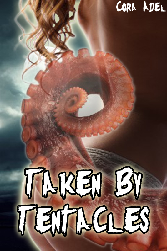 Taken By Tentacles