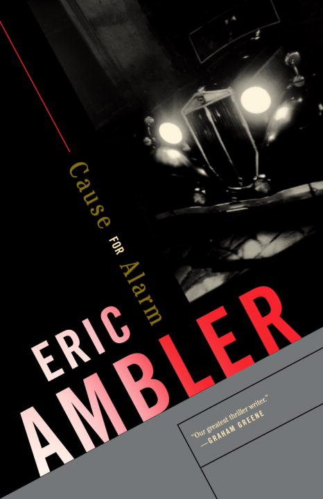 Cause for Alarm By: Eric Ambler