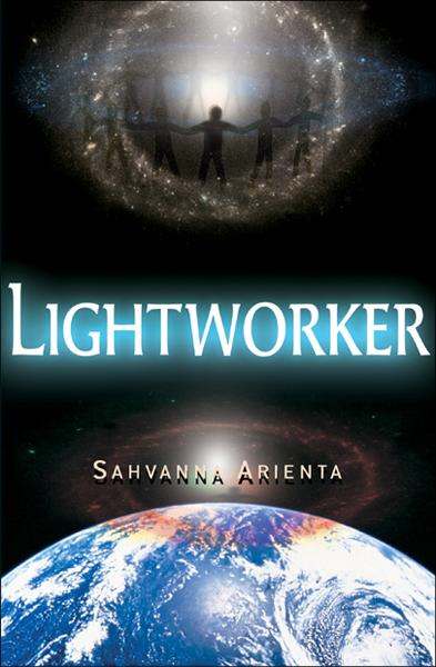 Lightworker By: Sahvanna Arienta