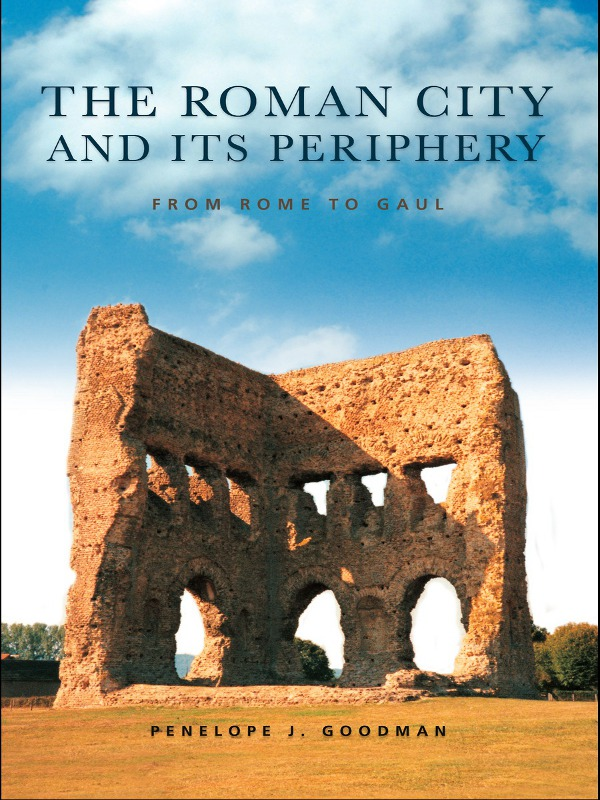 The Roman City and its Periphery From Rome to Gaul