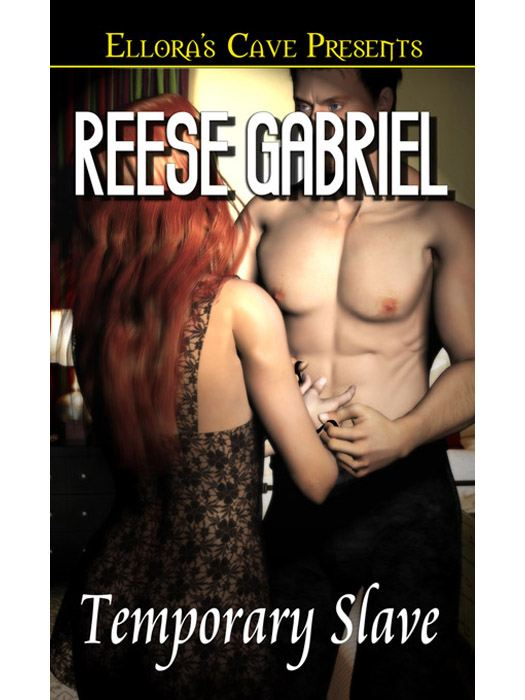 Temporary Slave By: Reese Gabriel