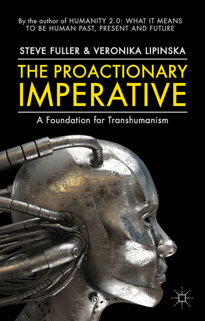 The Proactionary Imperative A Foundation for Transhumanism
