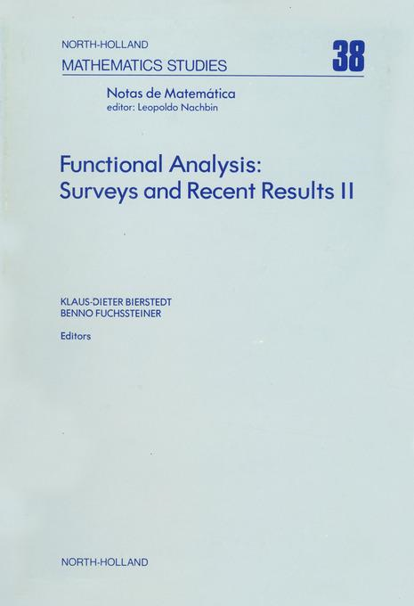 Functional Analysis: Surveys and Recent Results II: Surveys and Recent Results II