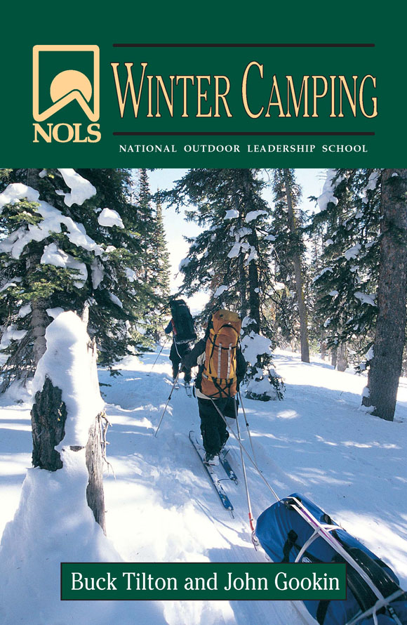 NOLS Winter Camping By: John Gookin, Buck Tilton