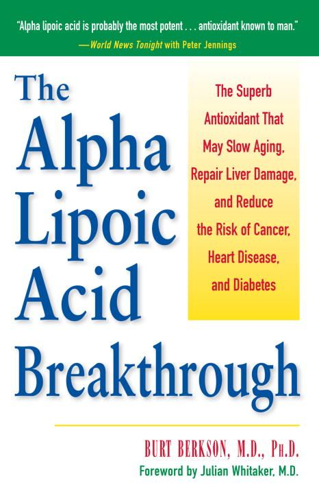 The Alpha Lipoic Acid Breakthrough By: Burt Berkson