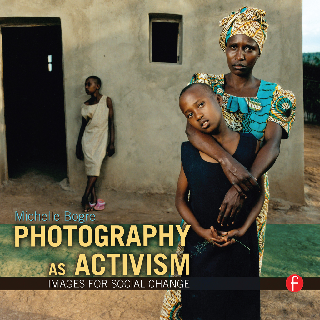 Photography as Activism Images for Social Change
