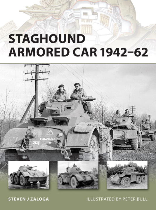Staghound Armored Car 1942-62 By: Steven Zaloga,Peter Bull