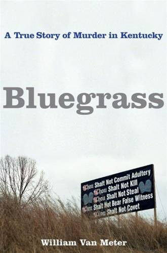 Bluegrass By: William Van Meter