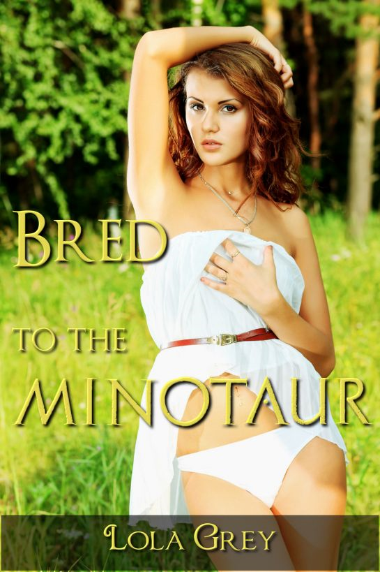 Bred to the Minotaur (Relucant Monster Breeding Erotica)