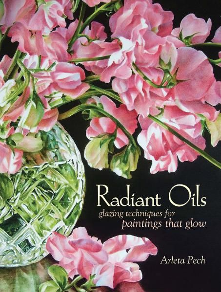 Radiant Oils: Glazing Techniques for Paintings that Glow