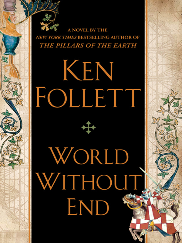 World Without End By: Ken Follett