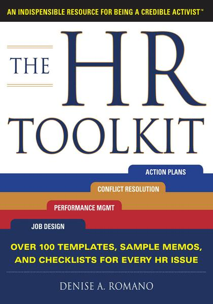 The HR Toolkit: An Indispensable Resource for Being a Credible Activist By: Denise Romano