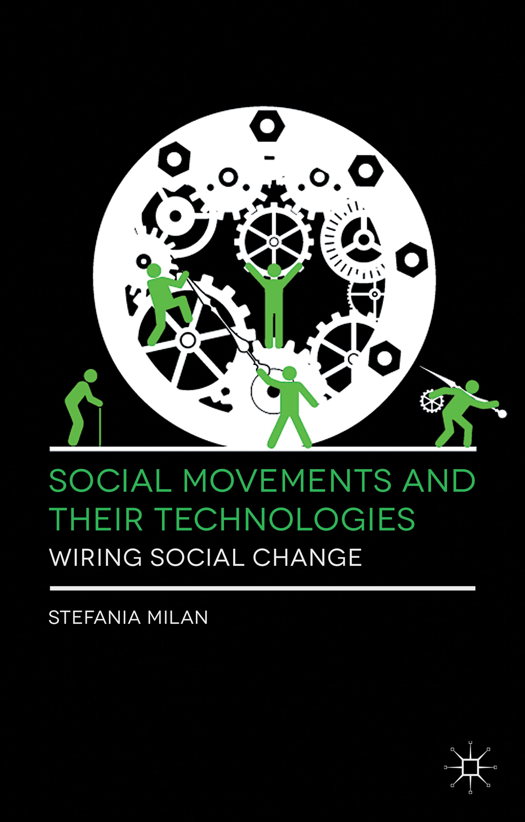Social Movements and Their Technologies Wiring Social Change