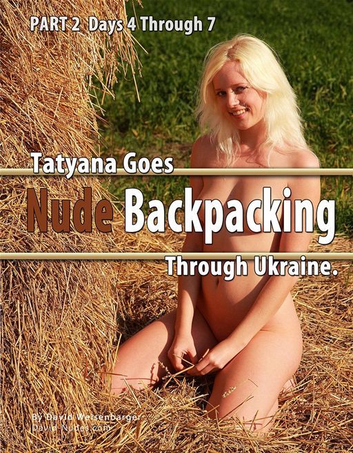 Tatyana Goes Nude Backpacking Through Ukraine Part 2