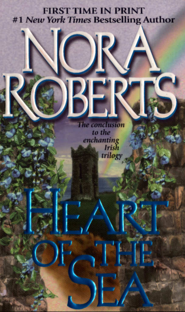 Heart of the Sea: The Gallaghers of Ardmore Trilogy #3 By: Nora Roberts