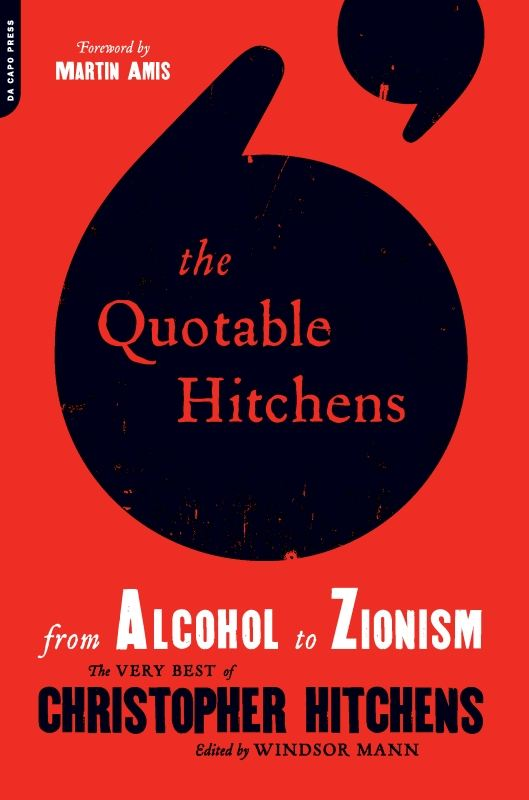 The Quotable Hitchens By: Windsor Mann