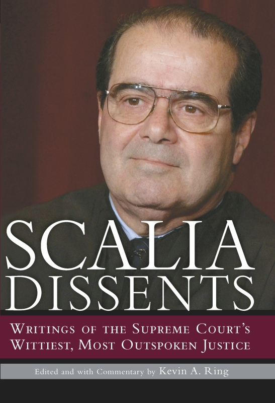 Scalia Dissents By: Antonin Scalia