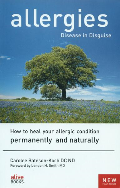 Allergies, Disease In Disguise By: Carolee Bateson-Koch