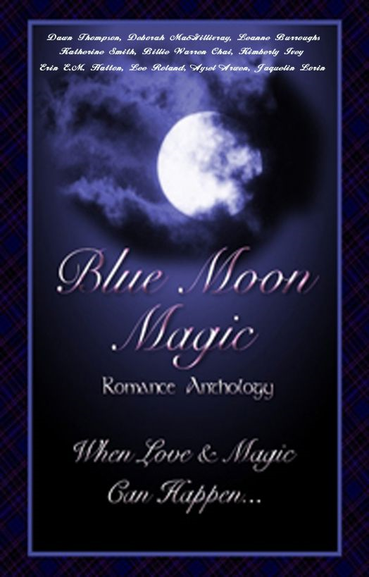 Blue Moon Magic By: Dawn Thompson