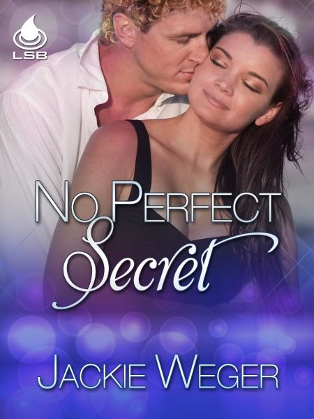 No Perfect Secret By: Jackie Weger